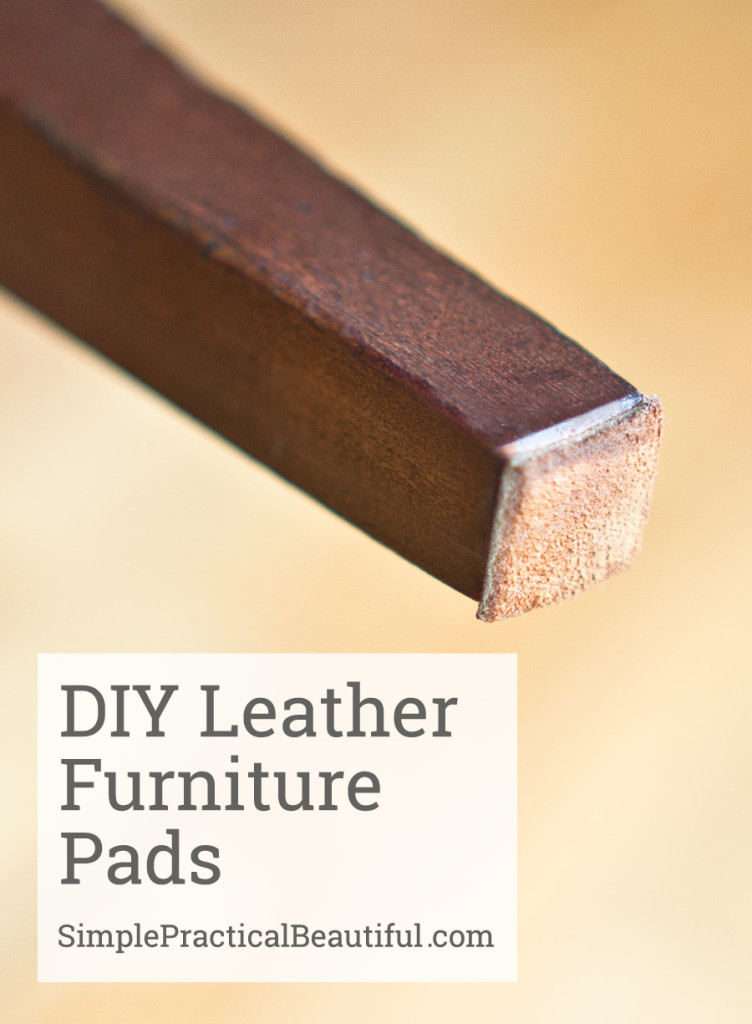 DIY Leather Furniture Pads - Simple Practical Beautiful