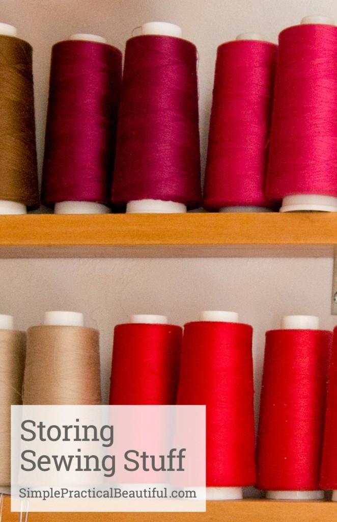 Storing sewing stuff   SimplePracticalBeautiful.com