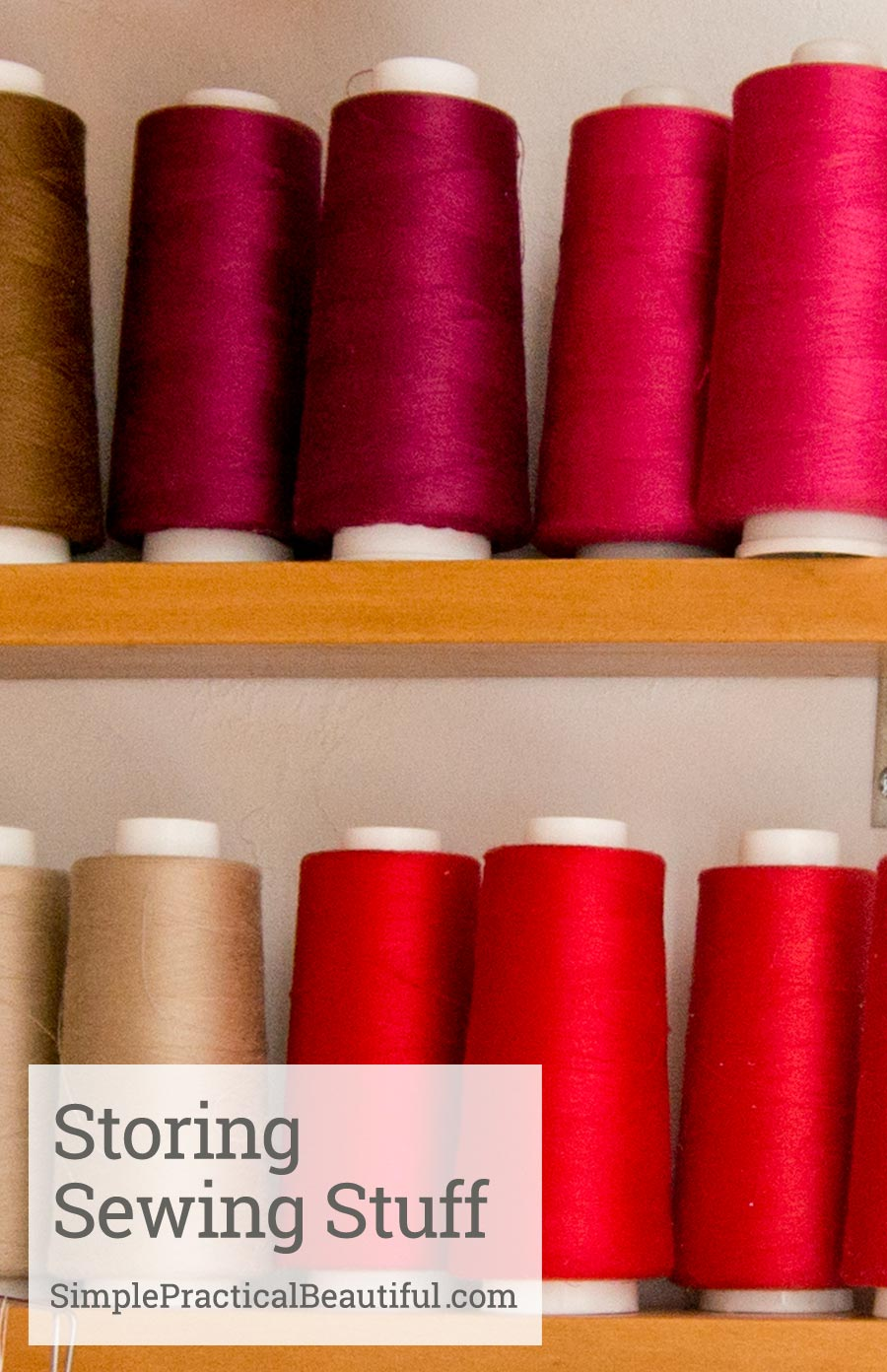 Some good ideas for ways to store all your sewing and craft supplies
