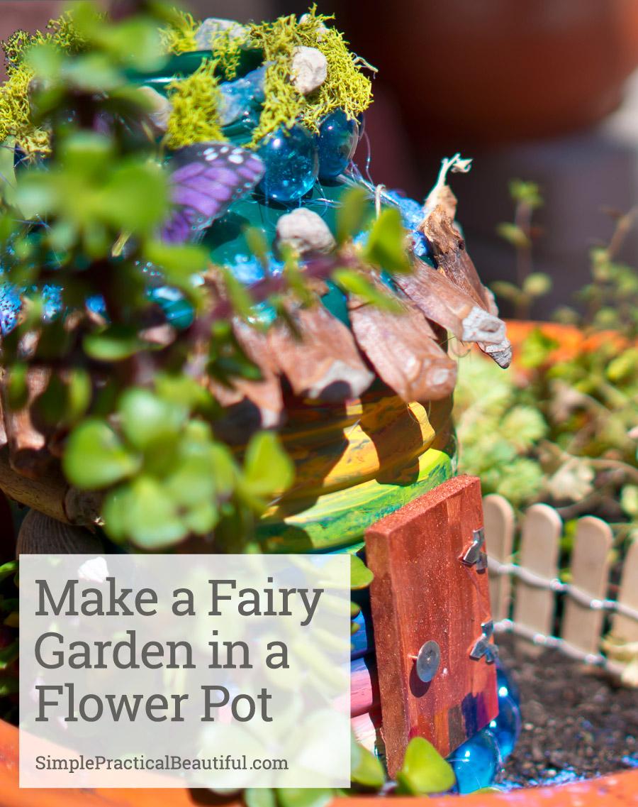 Create A Fairy Garden In A Flower Pot Simple Practical