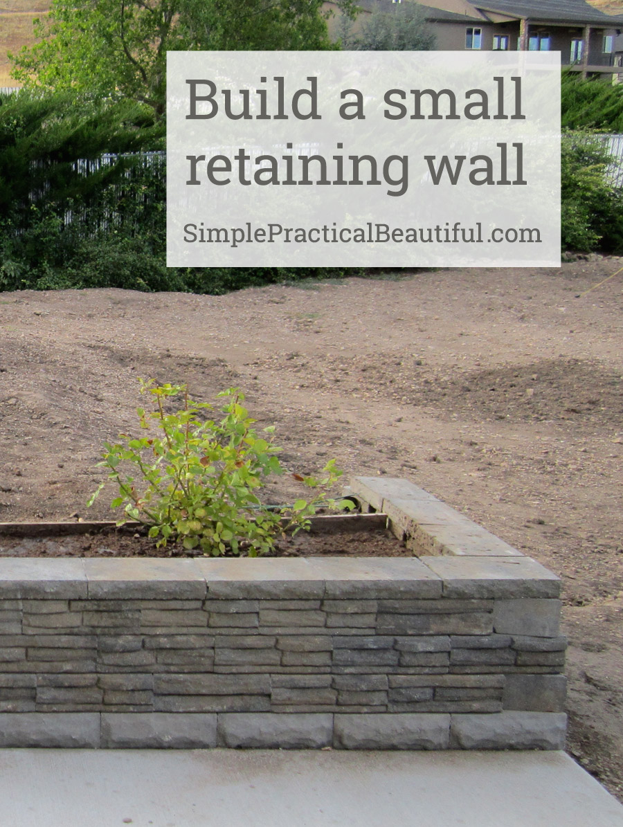 A Small Retaining Wall Simple Practical Beautiful