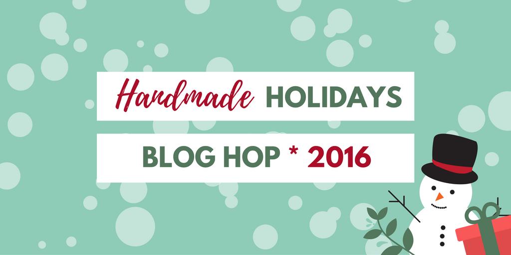 Handmade Holidays Blog Hop 2016