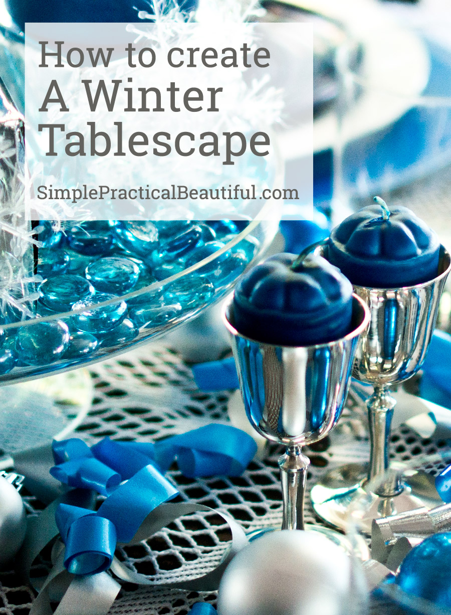 How to create a winter tablescape | SimplePracticalBeautiful.com