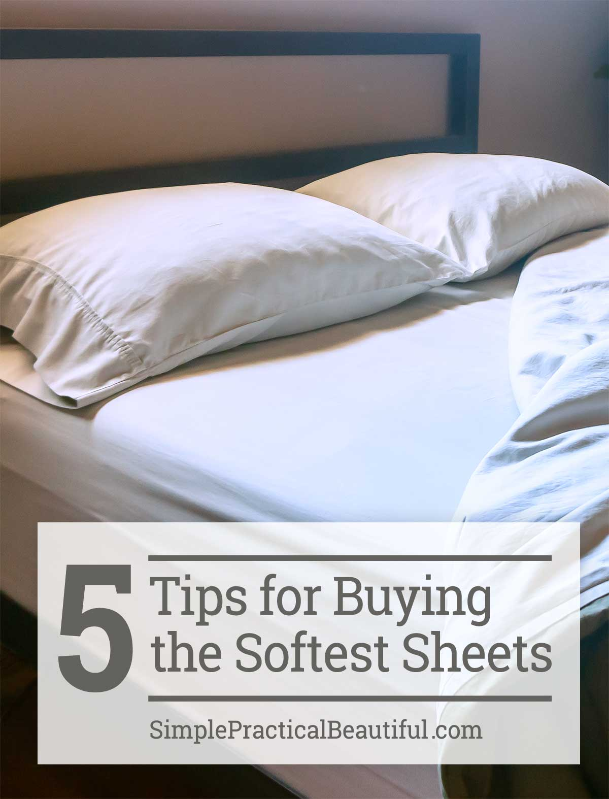 What Do You Need To Look For The Softest Most Comfortable Sheets